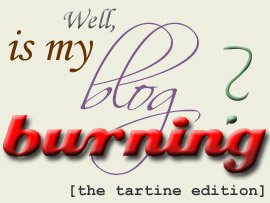 Is My Blog Burning? The Tartine Edition