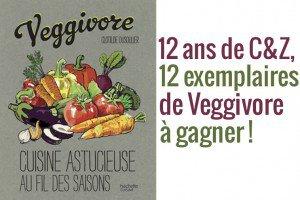 Concours Veggivore 12 ans de C&Z