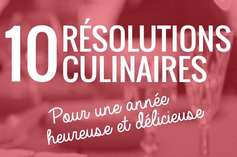 10 Résolutions culinaires