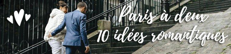 10 Choses romantiques à faire à Paris