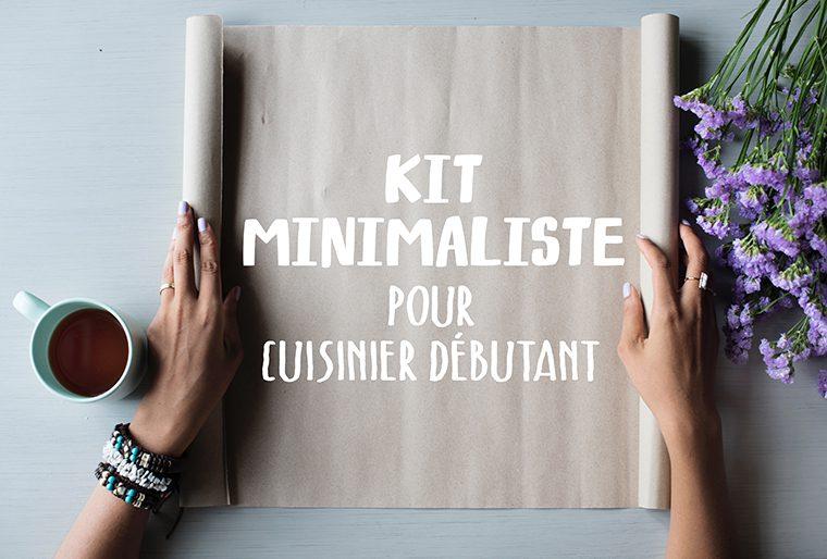 Kit minimaliste pour cuisine débutant