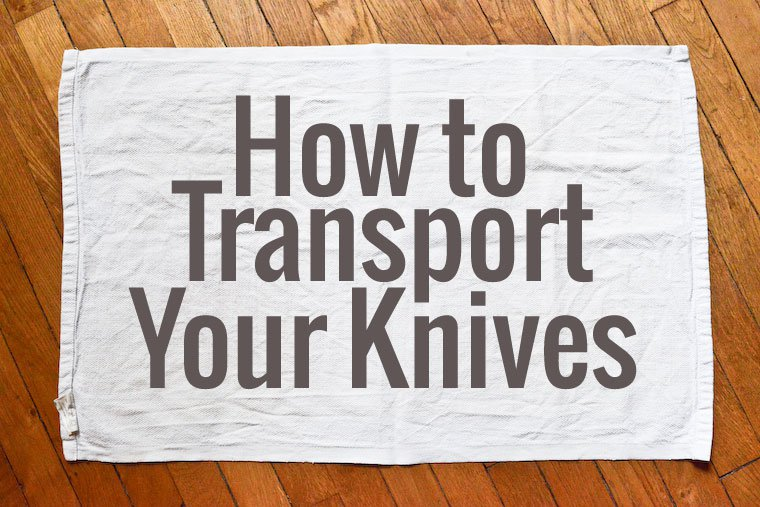 How To Transport Your Knives