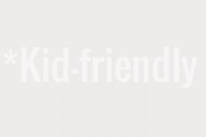 *Kid-friendly