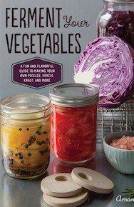 Ferment Your Vegetables