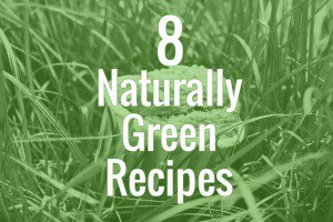 Naturally Green Recipes