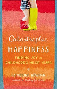 Catastrophic Happiness