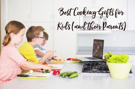 Best Cooking Gifts for Kids and their Parents