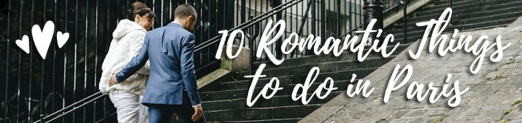 10 Romantic Things to do in Paris