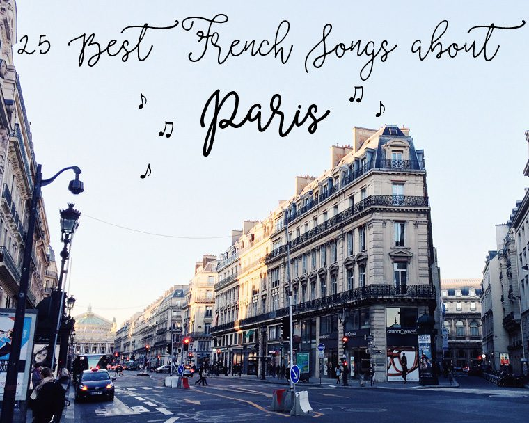 25 Best French Songs about Paris, Old & New