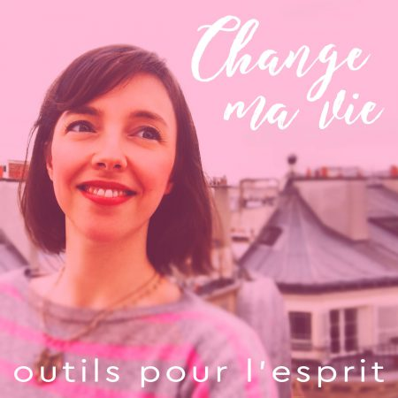 Change ma vie Podcast