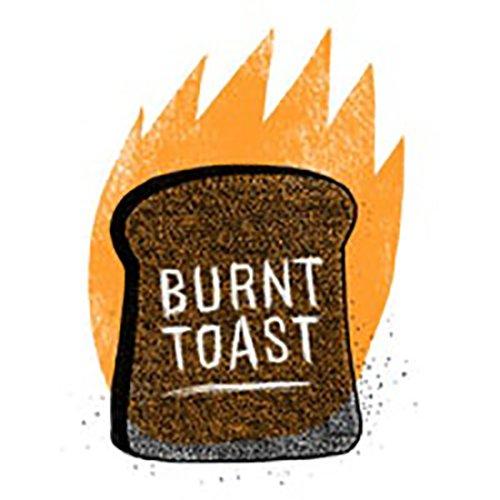 Burnt Toast Podcast